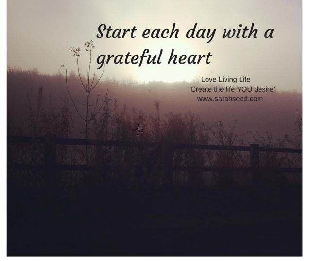 Start each day woth a grateful heart