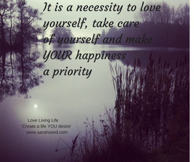 It is a necessity to love yourself, take