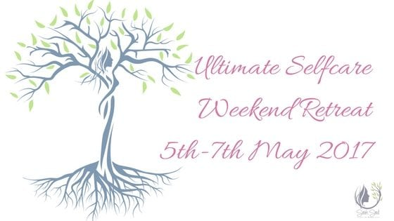 Ultimate Selfcare Boot Camp Weekend Retreat 5th-7th May 2017